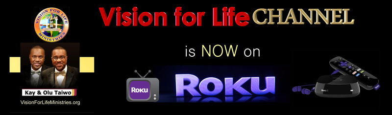 Great news! Vision for Life Ministries is now on Roku! Search for 'Vision for Life International' on Roku to add our channel and start watching powerful programs that will bless you